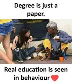Degree is just a paper. Real education is seen in behaviour. God us bless all! Powerful Motivational Quotes, Motivational Quotes For Students, All Quotes, Best Inspirational Quotes, Life Quotes, Deep Quotes, Lionel Messi Quotes, Happy Birthday Quotes For Daughter, School Report Card