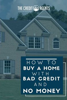 How To Buy A Home With Bad Credit And No Money. For most people who suffer from poor credit scores no credit scores or little to no cash reserves t Fix Bad Credit, How To Fix Credit, Loans For Bad Credit, Build Credit, Buying First Home, First Time Home Buyers, Home Buying, Paying Off Credit Cards, Rewards Credit Cards