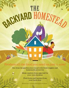 Put your backyard to work! Enjoy fresher, organic, better-tasting food all the…