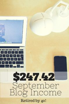 $247.42 in September blogging income!  Find out how I did it, what I'm learning, as well as how to combat Pinterest Smart Feed: http://www.retiredby40blog.com/2014/10/31/traffic-income-report-october-2014/