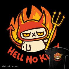 Hell No Kitty | Shirtoid #cat #cats #devil #hell #walmazan #wenceslaoalmazan