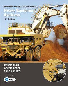 Modern Diesel Technology: Heavy Equipment Systems: Robert Huzij, Angelo Spano, Sean Bennett: 9781133693369: #heavyequipment