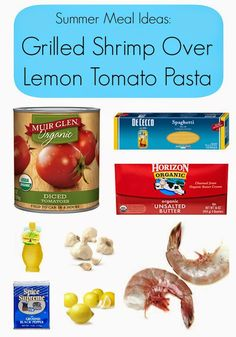 Easy Summer Meal Idea:  Grilled Shrimp over Lemon Tomato Pasta