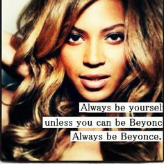 I try to be beyonce... It doesn't work out is well... Too bad