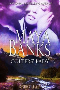 Colters' Lady by Maya Banks eBook hacked. Colters' Lady by Maya Banks (Goodreads Author) Could their adoration give her the quality to beat the catastrophe in her past? Colters' Legacy, Book 2 At t. Maya Banks, Used Books, Great Books, Books To Read, My Books, Sylvia Day, Historical Romance Books, Nova, Christine Feehan