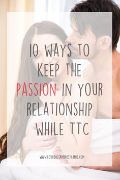 10 ways to keep the passion in your relationship while TTC - Lovebugs and Postcards - Schwangerschaft Preparing To Get Pregnant, Get Pregnant Fast, Getting Pregnant, Best Relationship Advice, How To Improve Relationship, Marriage Tips, Healthy Relationships, How To Conceive, Trying To Conceive