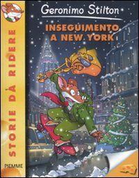 Libro Inseguimento a New York di Geronimo Stilton