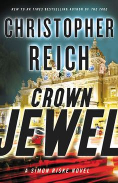 This is Online Books Crown Jewel (Simon Riske, by Christopher Reich open library books. Best Novels, Crown Jewels, Bestselling Author, Memes, Spy, German, Death, Connect, Target