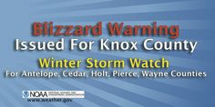 The National Weather Service in Omaha/Valley has issued a blizzard warning for Knox County, effective from 3 a.m. Monday, March 5, until 6 p.m. Tuesday, March 6.