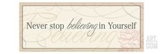 Never Stop Believing in Yourself Stretched Canvas Print by Alain Pelletier at Art.com
