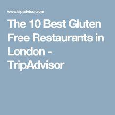 The 10 Best Gluten Free Restaurants in London - TripAdvisor