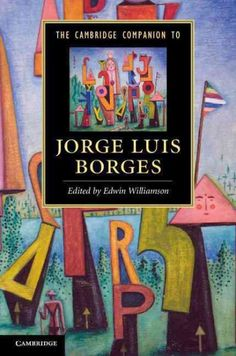The Cambridge Companion to Jorge Luis Borges / edited By Edwin Williamson.