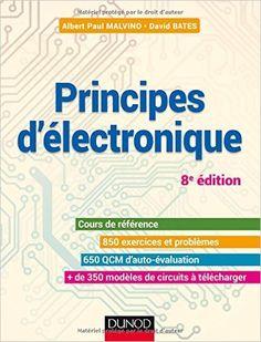 Principes d'électronique - 8e éd. - Cours et exercices corrigés - Albert Paul Malvino, David J. Bates