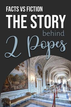 The Two Popes: Separating the Fact from the Fiction