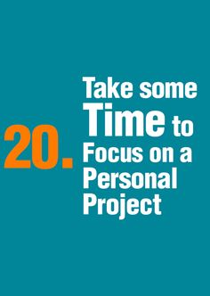 Successful people take time to focus on their personal projects