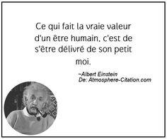 Ce qui fait la vraie valeur d'un être humain, c'est de s'être délivré de son petit moi. Citation de Albert Einstein - Proverbes Populaires Great Quotes, Me Quotes, Motivational Quotes, Inspirational Quotes, Citation Einstein, Einstein Quotes, Image Citation, E Mc2, French Quotes
