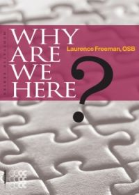 Why are we here?  Laurence Freeman