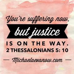 2 Thessalonians 1:5-10 (MSG) **PLEASE NOTE: THE SCRIPTURE NOTED ON THE BOTTOM OF PIN IS INCORRECT. There's not a 2 Thess.5 lol**
