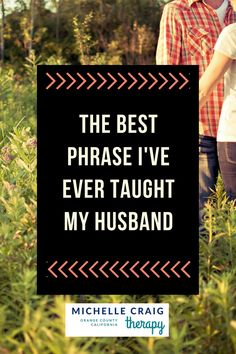The Best Phrase I've Ever Taught my Husband