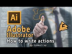 Illustrator CC, How to make Action Scripts, Part 1 - YouTube
