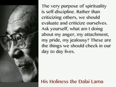 The very purpose of spirituality is self-discipline...