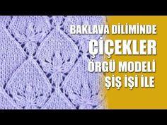 BAKLAVA DİLİMİNDE ÇİÇEKLER Örgü Modeli - Şiş İşi İle Örgü Modelleri - YouTube