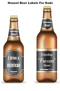 Honest Beer Labels for Dads - How many dads sympathize with these. You will LOL. @toulousentonic  men | humor | gifts