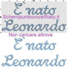 E' nato Leonardo scritta schema punto croce gratis Minnie Baby, Baby E, Minion S, Baby Monogram, Cross Stitch Baby, Chain Stitch, Baby Knitting, Needlepoint, Periodic Table