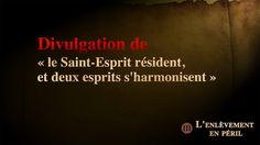 Divulgation de « le Saint-Esprit résident, et deux esprits s'harmonisent »