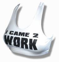 Statement bra pro - I came 2 work https://cheerbusiness.nordicshops.com