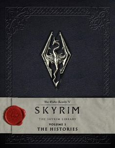 """'The Elder Scrolls V: Skyrim - The Skyrim Library, Vol. I: The Histories' - - By: Bethesda Softworks  """"For the first time, the collected texts from the critically and commercially acclaimed fantasy video game The Elder Scrolls V: Skyrim are bound together in three exciting volumes. Lavishly illustrated and produced, these titles are straight out of the world of Skyrim - and a must for any wandering adventurer."""""""