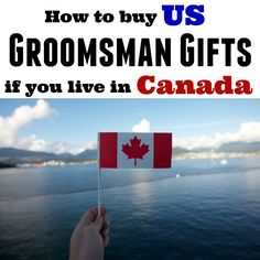How to quickly (and painlessly) buy groomsman gifts from US companies if you live in #Canada