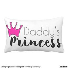 Daddy's princess with pink crown