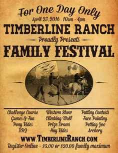 Timberline Ranch Presents the Forth Annual Family Festival! Enter to win 1 of 2 Family Passes to this event! Contest Games, Western Photo, Prize Draw, The Forth, Farm Fun, Pony Rides, One Day Only, Climbing Wall, Backyard Games
