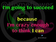 Snags, Tags & Pressies :: :: Succeed I Can Im Crazy, I Can, Tags, Memes, Quotes, Movie Posters, Film Poster, Meme, Jokes
