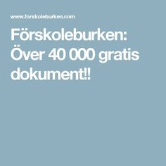 Förskoleburken: Över 40 000 gratis dokument!!