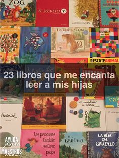 AYUDA PARA MAESTROS: 23 libros que me encanta leer a mis hijas Books To Read, My Books, Dual Language Classroom, Elementary Spanish, Book Drawing, Reading Rainbow, Book Lists, Childcare, Childrens Books