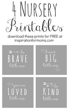 "Free gender neutral gray printables for your baby's nursery: ""Be Brave"", ""Dream Big"", ""You are Loved"", and ""Be Kind"" http://inspirationformoms.porch.com/free-nursery-art-printables/"