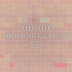 www.arhangelskoe.su