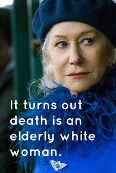 Collateral beauty quote, eldery white woman.