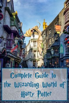 Complete guide to the Wizarding World of Harry Potter
