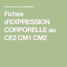 Fiches d'EXPRESSION CORPORELLE au CE2 CM1 CM2