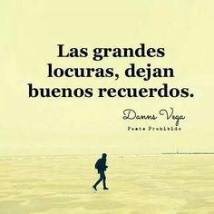 Las grandes locuras, dejan buenos recuerdos! #Feeling #Quote