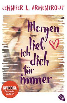 """Am 13. März 2017 erscheint im cbt Verlag mit """"Morgen lieb ich dich für immer"""" ein neuer Liebesroman von Jennifer L. Armentrout."""