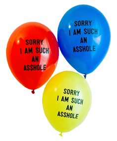 Sorry I am such an asshole balloons
