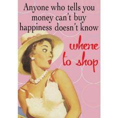 Quien diga que el dinero no compra la felicidad es que realmente no sabe dónde comprar.