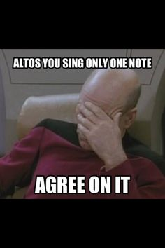 Choir humor ~ Altos, you sing only one note.  Agree on it! ~ love you, altos!