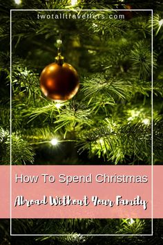 Spending Christmas without family is one of the hardest things about travelling and living abroad. How do you cope with moving abroad and spending the festive time in another country! How to survive living abroad for Christmas Without Family Christmas Quotes, All Things Christmas, Christmas Time, Christmas Bulbs, Best Travel Backpack, Living In China, Christmas Aesthetic, Plan Your Trip, Family Quotes