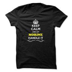 Keep Calm and Let MORINE Handle it - #teacher gift #shirt design. TRY => https://www.sunfrog.com/LifeStyle/Keep-Calm-and-Let-MORINE-Handle-it.html?id=60505