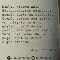 Minhas crises mais desesperadoras More Than Words, Some Words, Jey Leonardo, L Quotes, Little Bit, Sad Life, How I Feel, Positive Vibes, Sentences